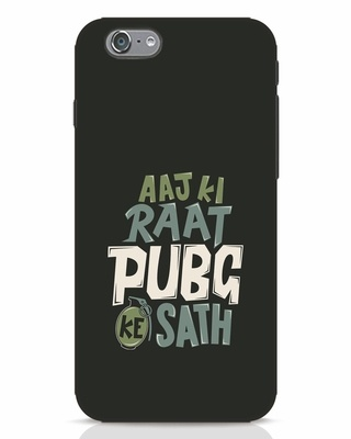 Shop Aaj Ki Raat Pubg Ke Saath iPhone 6 Mobile Cover-Front