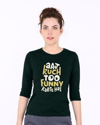 Buy Aaj Kuch Funny Round Neck 3/4th Sleeve T-Shirt Online India @ Bewakoof.com