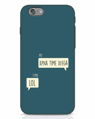 Shop Apna Time Aayega Lol iPhone 6 Mobile Cover-Front