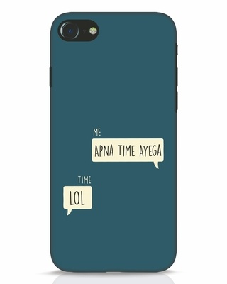 Shop Apna Time Aayega Lol iPhone 7 Mobile Cover-Front