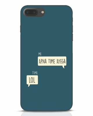 Shop Apna Time Aayega Lol iPhone 7 Plus Mobile Cover-Front