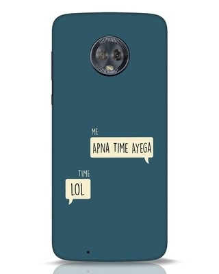 Shop Apna Time Aayega Lol Moto G6 Mobile Cover-Front