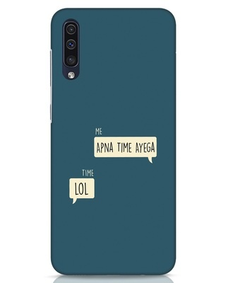 Shop Apna Time Aayega Lol Samsung Galaxy A50 Mobile Cover-Front