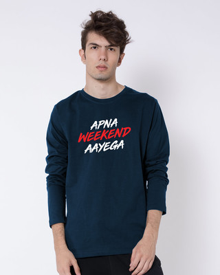Shop Apna Weekend Aayega Full Sleeve T-Shirt-Front