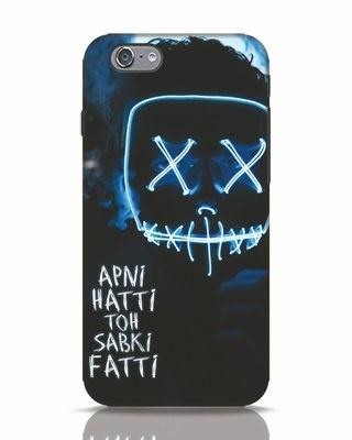 Shop Apni Hatti Toh Sabki Fatti iPhone 6 Mobile Cover-Front
