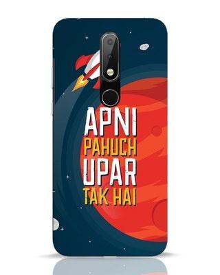 Shop Apni Pahuch Upar Tak Hai Nokia 6.1 Plus Mobile Cover-Front