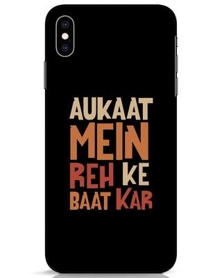 Shop Aukaat Mein Reh Kar Baat Kar iPhone XS Max Mobile Cover-Front