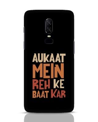 Shop Aukaat Mein Reh Kar Baat Kar OnePlus 6 Mobile Cover-Front