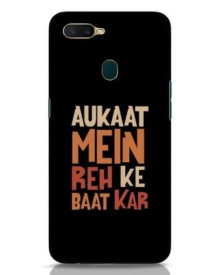 Shop Aukaat Mein Reh Kar Baat Kar Oppo A7 Mobile Cover-Front