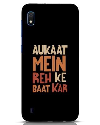 Shop Aukaat Mein Reh Kar Baat Kar Samsung Galaxy A10 Mobile Cover-Front