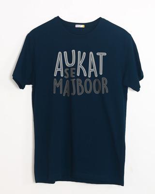 Buy Aukat Se Majboor Half Sleeve T-Shirt Online India @ Bewakoof.com