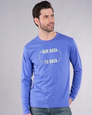 Shop Aur Bata Tu Bata Full Sleeve T-Shirt-Front