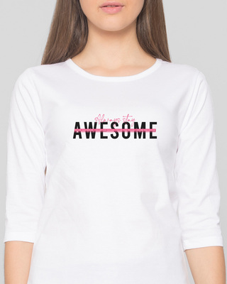 Shop Awesomeness Alert Round Neck 3/4th Sleeve T-Shirt White-Front