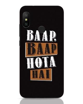 Shop Baap Baap Hota Hai Xiaomi Redmi 6 Pro Mobile Cover-Front