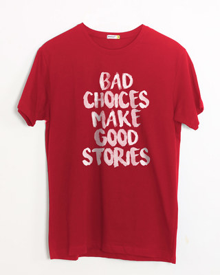 Shop Bad Choices Half Sleeve T-Shirt-Front
