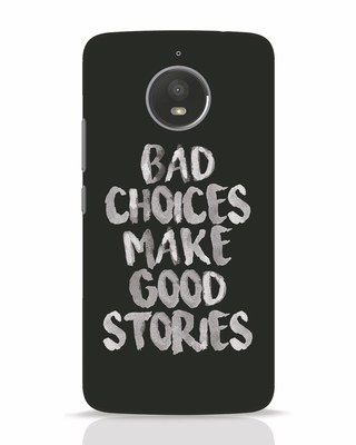 Shop Bad Choices Moto E4 Plus Mobile Cover-Front
