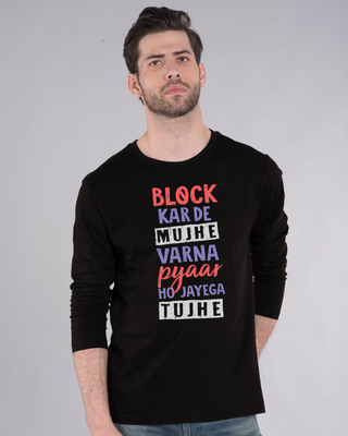 Shop Block Kar De Mujhe Full Sleeve T-Shirt-Front
