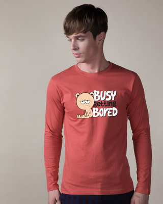 Shop Busy Getting Bored Full Sleeve T-Shirt-Front