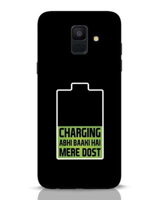 Shop Charging Abhi Baaki Hai Mere Dot Samsung Galaxy A6 2018 Mobile Cover-Front