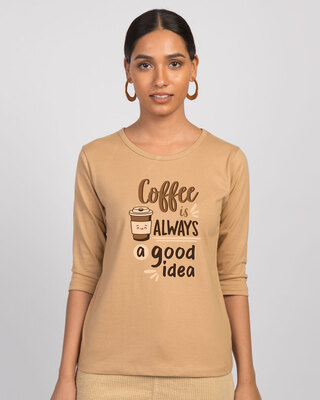 Shop Coffee Is A Good Idea 3/4th Sleeve T-Shirt-Front