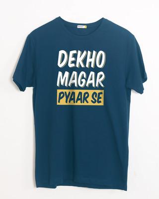 Buy Dekho Magar Pyaar Se Half Sleeve T-Shirt Online India @ Bewakoof.com