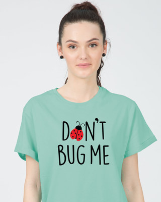 Shop Don't Bug Me Boyfriend T-Shirt-Front