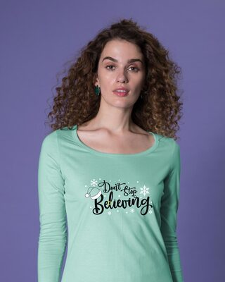 Shop Don't Stop Believing Scoop Neck Full Sleeve T-Shirt-Front