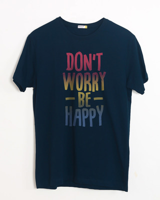Shop Don't Worry Just Be Happy Half Sleeve T-Shirt-Front