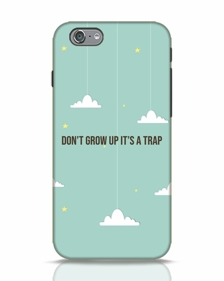 Shop Dont Grow Up iPhone 6 Mobile Cover-Front