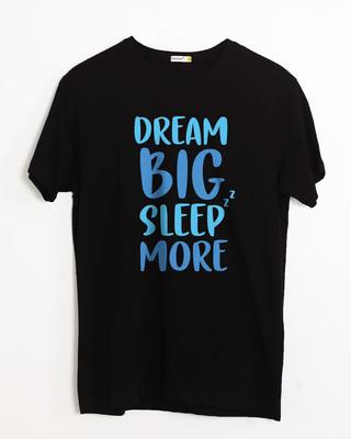 Shop Dream Big Sleep More Half Sleeve T-Shirt-Front