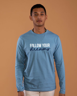 Shop Dream Follower Full Sleeve T-Shirt-Front