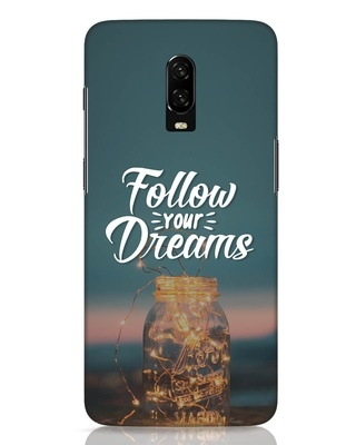 Shop Dreams To Be Followed OnePlus 6T Mobile Cover-Front