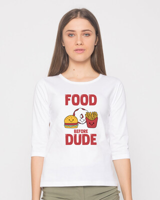Shop Food Before Dude Round Neck 3/4th Sleeve T-Shirt-Front