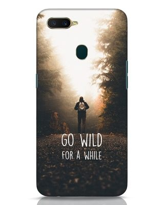 Shop Go Wild For A While Oppo A7 Mobile Cover-Front