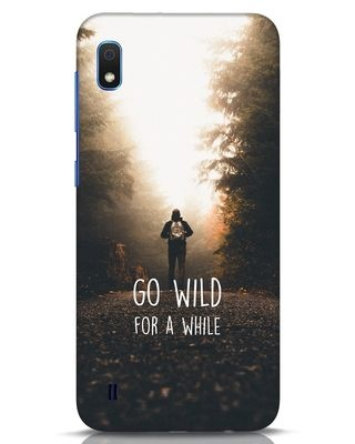 Shop Go Wild For A While Samsung Galaxy A10 Mobile Cover-Front