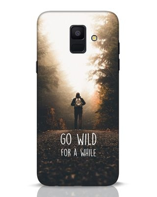 Shop Go Wild For A While Samsung Galaxy A6 2018 Mobile Cover-Front