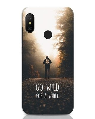 Shop Go Wild For A While Xiaomi Redmi Note 6 Pro Mobile Cover-Front