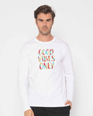 Shop Goods Vibes Only Full Sleeve T-Shirt-Front