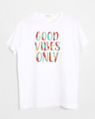 Buy Goods Vibes Only Half Sleeve T-Shirt Online India @ Bewakoof.com