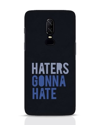 Shop Haters Gonna Hate OnePlus 6 Mobile Cover-Front
