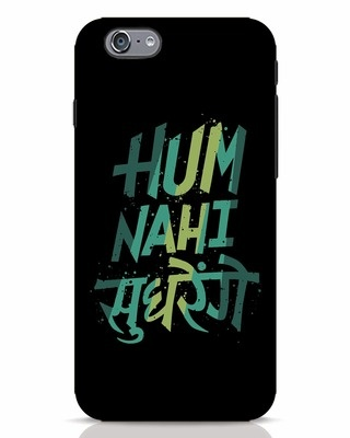 Shop Hum Nahi Sudhrenge iPhone 6s Mobile Cover-Front