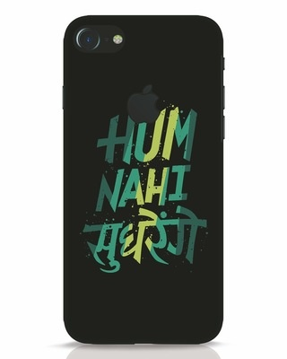 Shop Hum Nahi Sudhrenge iPhone 7 Logo Cut Mobile Cover-Front
