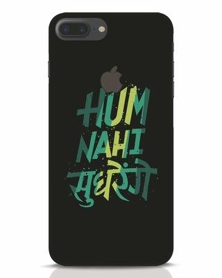 Shop Hum Nahi Sudhrenge iPhone 7 Plus Logo Cut Mobile Cover-Front