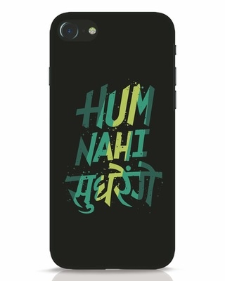 Shop Hum Nahi Sudhrenge iPhone 8 Mobile Cover-Front