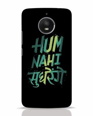 Shop Hum Nahi Sudhrenge Moto E4 Plus Mobile Cover-Front