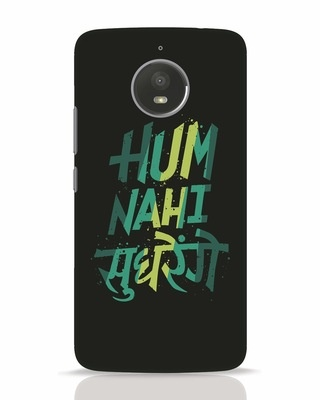 Shop Hum Nahi Sudhrenge Moto E4 Plus Mobile Cover-Front