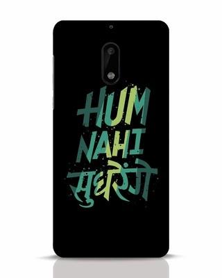 Shop Hum Nahi Sudhrenge Nokia 6 Mobile Cover-Front