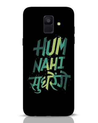 Shop Hum Nahi Sudhrenge Samsung Galaxy A6 2018 Mobile Cover-Front
