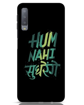 Shop Hum Nahi Sudhrenge Samsung Galaxy A7 Mobile Cover-Front
