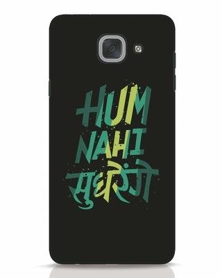 Shop Hum Nahi Sudhrenge Samsung Galaxy J7 Max Mobile Cover-Front